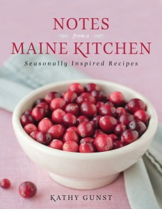 """Bring home a taste of Maine with """"Notes from a Maine Kitchen"""" a treasury of recipes highlighting seasonally available Maine foods."""