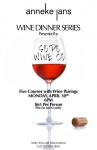 Make reservations now for the five-course dinner with wine pairings at Anneke Jans in Kittery on April 30.